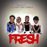 AUDIO: Chindo Man Ft Dully Sykes X Roma X Masta Ace – Fresh | Mp3 Download Audio