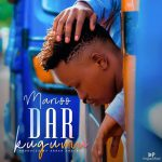 AUDIO: Marioo - Dar Kugumu (Producer Abbah) Mp3 Download Audio
