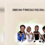 AUDIO: Chindo Man Ft Masta Ace, Roma & Dully Sykes – VITENDO | Mp3 Download Audio