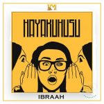 AUDIO | Ibraah - Hayakuhusu | Download Audio Mp3